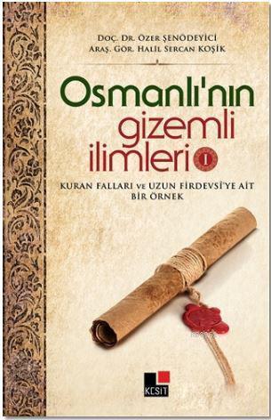 Osmanlı'nın Gizemli İlimleri 1; Kuran Falları ve Uzun Firdevsi'ye Ait Bir Örnek