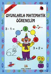 Oyunla Matematik Öğrenelim; 3 - 4 Yaş