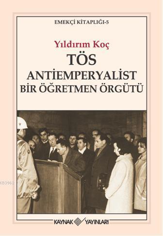 TÖS Antiemperyalist Bir Öğretmen Örgütü