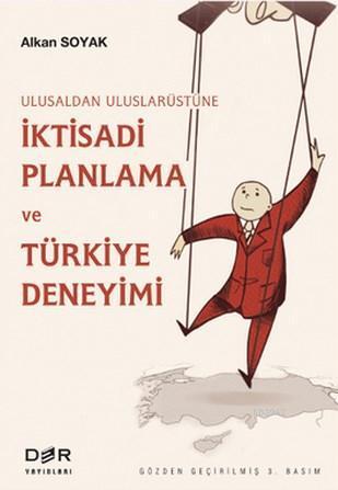 Ulusaldan Uluslarüstüne İktisadi Planlama ve Türkiye Deneyimi