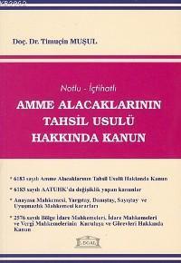 Notlu - İçtihatlı Amme Alacaklarının Tahsil Usulü Hakkında Kanun