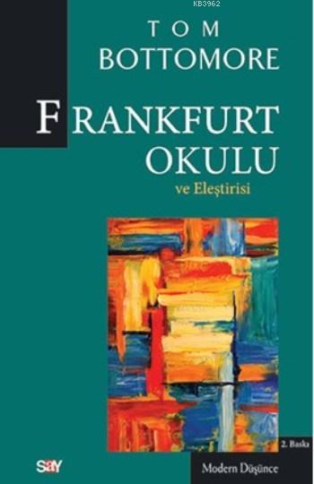 Frankfurt Okulu ve Eleştrisi