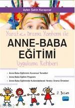 Yaratıcı Drama ile Anne - Baba Eğitimi Uygulama Rehberi