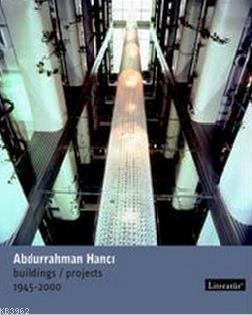 Abdurrahman Hancı Buildings / Projects 1945 - 2000