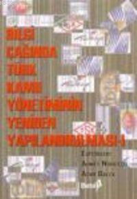 Bilgi Çağında Türk Kamu Yönetiminin Yeniden Yapılandırılması 1