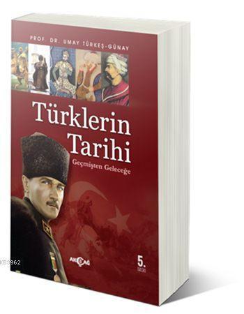 Türklerin Tarihi; Geçmişten Geleceğe