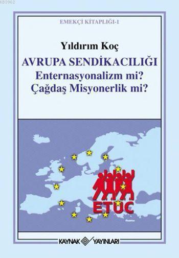 Avrupa Sendikacılığı; Enternasyonalizm Mi Çağdaş Misyonerlik Mi?