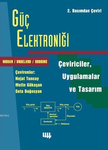 Güç Elektroniği; Çeviriciler, Uygulamalar ve Tasarım - 2. Basım'dan Çeviri