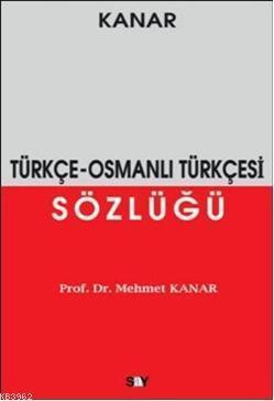 Türkçe-Osmanlı Türkçesi Sözlüğü