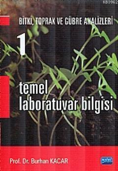 Temel Laboratuvar Bilgisi 1; Bitki, Toprak ve Gübre Analizleri