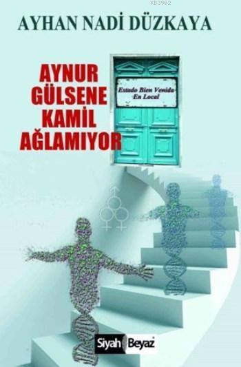Aynur Gülsene Kamil Ağlamıyor