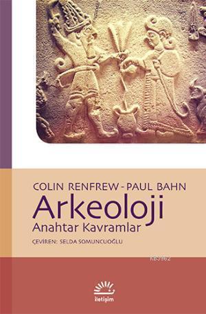 Arkeoloji; Anahtar Kavramlar