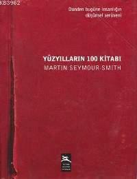Yüzyılların 100 Kitabı; Dünden Bugüne İnsanlığın Düşünsel Serüveni