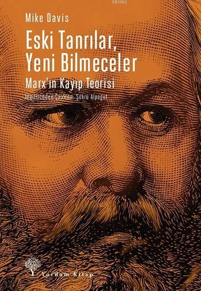 Eski Tanrılar, Yeni Bilmeceler; Marx'ın Kayıp Teorisi