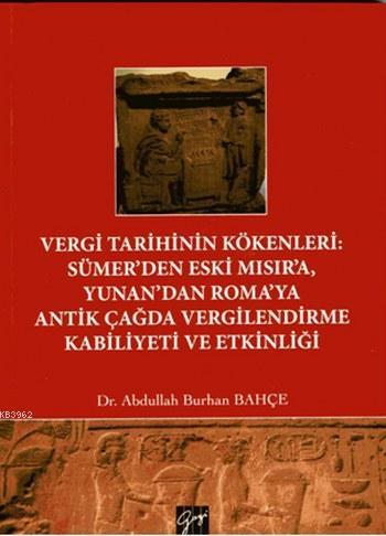 Vergi Tarihinin Kökenleri Sümer'den Eski Mısır'a Yunan'dan Roma'ya Antik Çağda Vergilendirme Kabil; Antik Çağda Vergilendirme Kabiliyeti ve Etkinliği