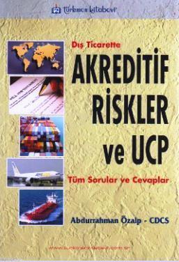 Dış Ticarette Akreditif Risk Ve Ucp; Tüm Sorular ve Cevaplar