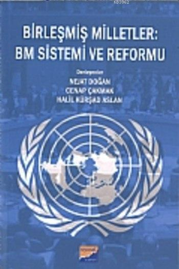 Birleşmiş Milletler: Bm Sistemi ve Reformu