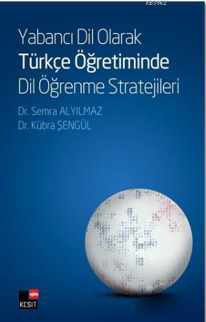 Yabancı Dil Olarak Türkçe Öğretiminde Dil Öğrenme Stratejileri