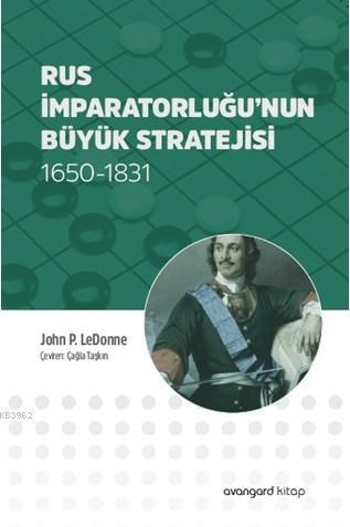 Rus İmparatorluğu'nun Büyük Stratejisi; 1650-1831