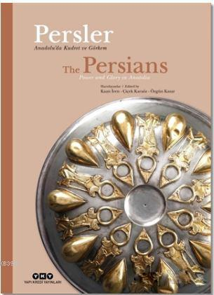 Persler - Anadolu'da Kudret Ve Görkem; The Persians - Power And Glory In Anatolia
