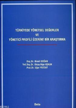 Türkiye'de Yönetsel Değerler ve Yönetici Profili Üzerine Dair Araştırma