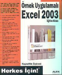 Örnek Uygulamalı Excel 2003 Eğitim Kitabı; Herkes İçin