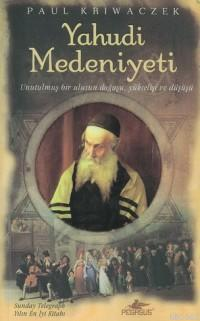 Yahudi Medeniyeti; Unutulmuş Bir Ulusun Doğuşu, Yükselişi ve Düşüşü