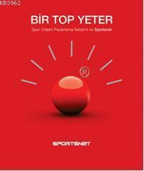 Bir Top Yeter; Spor Odaklı Pazarlama İletişimi ve Sportsnet