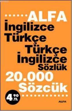 İngilizce Türkçe - Türkçe İngilizce Sözlük; 20.000 Sözcük