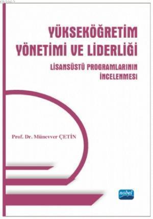 Yükseköğretim Yönetimi ve Liderliği; Lisansüstü Programlarının İncelenmesi
