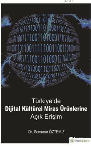 Türkiye'de Dijital Kültürel Miras Ürünlerine Açık Erişim