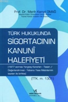 Türk Hukukunda Sigortacının Kanuni Halefiyeti