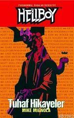 Hellboy 6 - Tuhaf Hikayeler