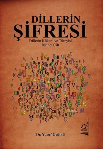 Dillerin Şifresi; Dillerin Kökeni ve Türeyişi - Birinci Cilt