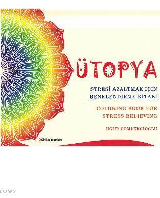 Ütopya; Stresi Azaltmak İçin Renklendirme Kitabı