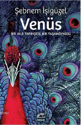 Venüs; Bir Aile Tarihçesi, Bir Yaşamöyküsü