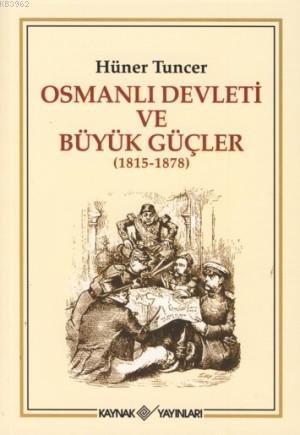 Osmanlı Devleti ve Büyük Güçler (1815 - 1878)