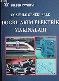 Çözümlü Örneklerle Doğru Akım Elektrik Makineları