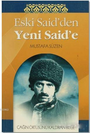 Eski Said'den Yeni Said'e; Çağın Örtüsünü Kaldıran Bilge