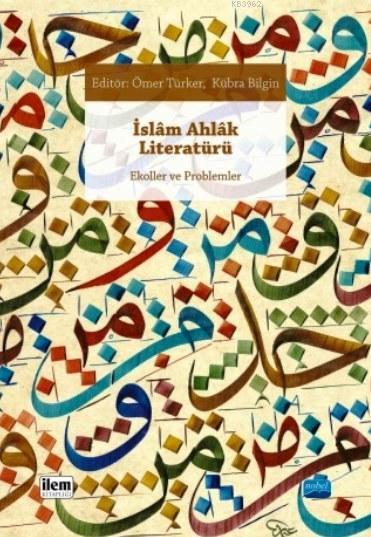 İslam Ahlak Literatürü; Ekoller ve Problemler