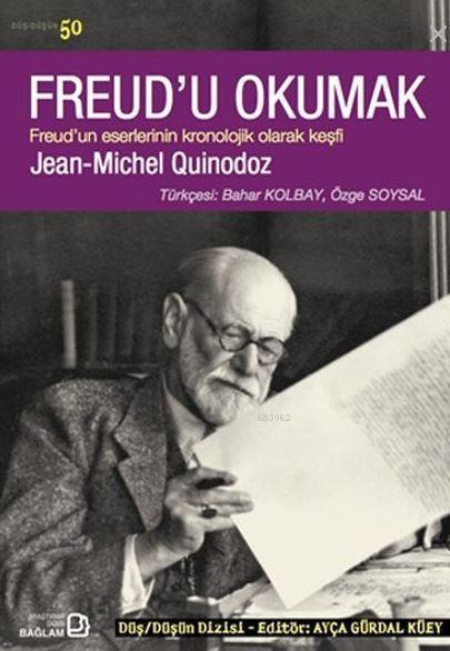 Freud'u Okumak; Freud'un Eserlerinin Kronolojik Olarak Keşfi