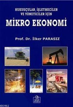 Mikro Ekonomi; Hukukçular, İşletmeciler ve Yöneticiler İçin