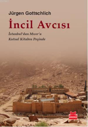 İncil Avcısı; İstanbul'dan Mısır'a Kutsal Kitabın Peşinde
