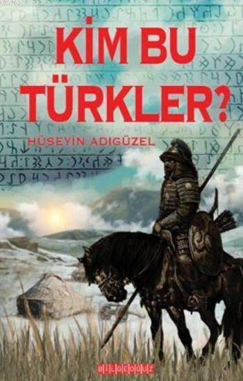 Kim Bu Türkler ?