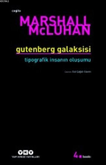 Gutenberg Galaksisi; Tipografik İnsanın Oluşumu