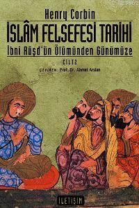 İslam Felsefesi Tarihi Cilt: 2; İbni Rüşd'ün Ölümünden Günümüze