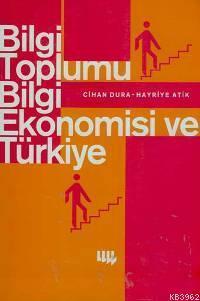 Bilgi Toplumu Bilgi Ekonomisi ve Türkiye