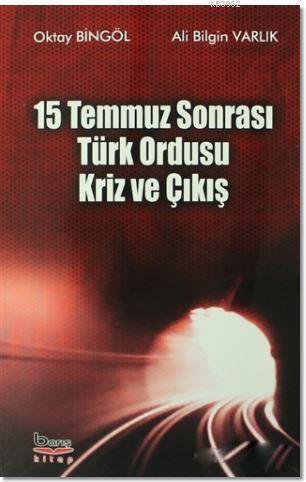 15 Temmuz Sonrası Türk Ordusu Kriz ve Çıkış