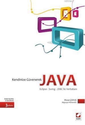 Kendinize Güvenerek Java; Eclipse  Swing  JDBC ile Veritabanı