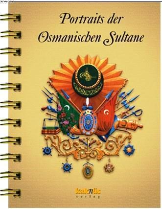 Portraits der Osmanischen Sultane; Osmanlı Padişahları Albümü